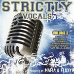 VARIOUS - Mafia & Fluxy Presents Strictly Vocals Vol 3 (Front Cover)