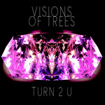 VISIONS OF TREES - TURN 2 U (Front Cover)