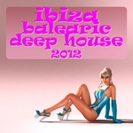 VARIOUS - Ibiza Balearic Deep House 2012 (The Summer Anthem Island DJ Collection) (Front Cover)