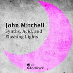 MITCHELL, John - Synths Acid & Flashing Lights (Front Cover)