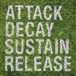 SIMIAN MOBILE DISCO - Attack Decay Sustain Release (Front Cover)