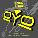 E MAX/DJ GHOST/VARIOUS - Oyo Vol 12 (mixed by E-Max & DJ Ghost) (Front Cover)