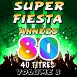 VARIOUS - Super Fiesta Annees 80 Vol 3 (Front Cover)