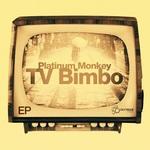 PLATINUM MONKEY - TV Bimbo EP (Front Cover)