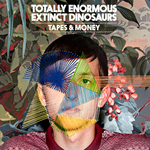 TOTALLY ENORMOUS EXTINCT DINOSAURS - Tapes & Money (Front Cover)