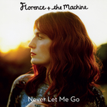 FLORENCE & THE MACHINE - Never Let Me Go (Front Cover)