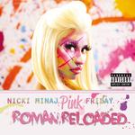 NICKI MINAJ - Pink Friday ... Roman Reloaded (explicit) (Front Cover)