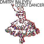 BALEYEV, Dmitry - Lovely Dancer (Front Cover)