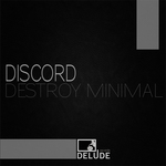 DISCORD - Destroy Minimal (Front Cover)
