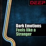 DARK EMOTIONS - Feels Like A Stranger (Front Cover)