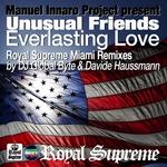 MANUEL INNARO PROJECT/UNUSUAL FRIEND - Everlasting Love (Royal Supreme Miami remixes) (Front Cover)