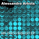 ARBOLA, Alessandro - Mr Disco Biscuit EP (Front Cover)