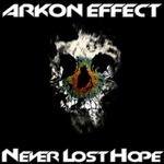 ARKON EFFECT - Never Lost Hope (Front Cover)