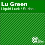 GREEN, Lu - Liquid Luck (Front Cover)