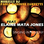 PAOLO MADZONE ZAMPETTI/MORELLY DJ feat ELAINE MATA JONES - Singing In Armony (Front Cover)