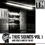 Thug Sounds Vol 1 (mixed by Tim Nice) (unmixed tracks)