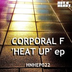 CORPORAL F - Heat Up EP (Front Cover)