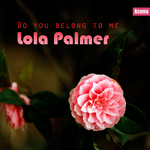 PALMER, Lola - Do You Belong To Me (Front Cover)