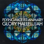 FLYINGMICE feat ANMARY - Glory Hallelujah (Front Cover)