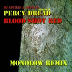 PERCY DREAD - DJ Afghan & Mighi D Presents Blood Shot Red (Front Cover)