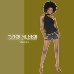 VARIOUS - Twice As Nice 4 Funky Soulful House Music (Front Cover)