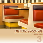 VARIOUS - Retro Lounge 3: Style Never Gets Out Of Fashion (Front Cover)