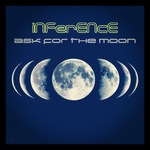 INFERENCE - Ask For The Moon (Front Cover)