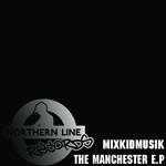 MIXKIDMUZIK - Manchester EP (Front Cover)