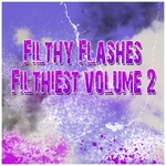 VARIOUS - Filthy Flashes Filthiest Vol 2 (Front Cover)