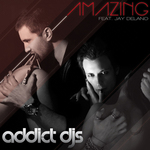 ADDICT DJS feat JAY DELANO - Amazing (Front Cover)