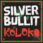 SILVER BULLIT - Koloko EP (Front Cover)