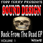 TERRY, Todd presents SOUND DESIGN - Back From The Dead EP Vol I (Re-Mastered) (Front Cover)