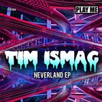 ISMAG, Tim - Neverland EP (Front Cover)