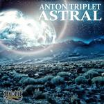 ANTON TRIPLET - Astral (Front Cover)