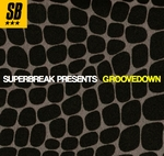 Superbreak Presents Groovedown