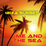 IBIZA SUNSET - Me & The Sea (Front Cover)
