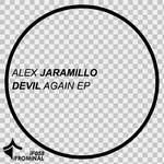 JARAMILLO, Alex - Devil Again EP (Front Cover)