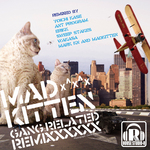 MADKITTEN - Gang Related Remixxxxxx! (Front Cover)