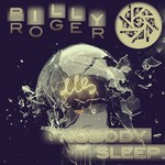 ROGER, Billy - Nobody Sleep EP (Front Cover)