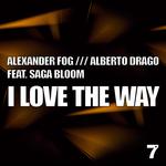 SAGA BLOOM/ALEXANDER FOG/ALBERTO DRAGO - I Love The Way (Front Cover)