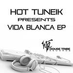HOT TUNEIK - Vida Blanca EP (Front Cover)