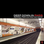 VARIOUS - Deep Down In Paris Vol 5 (Independent French Electronic Music Sampler) (Front Cover)