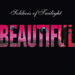 SOLDIERS OF TWILIGHT - Beautiful (Front Cover)