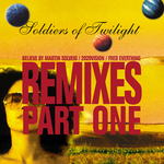 SOLDIERS OF TWILIGHT - Remixes Part One (Front Cover)