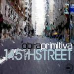 OBRA PRIMITIVA - 145th Street (Front Cover)