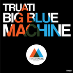 TRUATI - Big Blue Machine (Front Cover)
