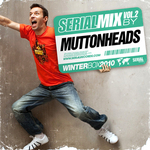 MUTTONHEADS/VARIOUS - Serial Mix Vol 2 (by Muttonheads Winter Box 2010) (unmixed tracks) (Front Cover)
