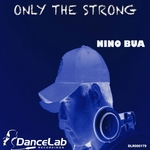 BUA, Nino - Only The Strong (Front Cover)