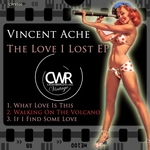 ACHE, Vincent - The Love I Lost EP (Front Cover)