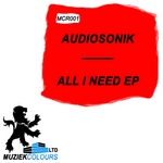 AUDIOSONIK - All I Need EP (Front Cover)